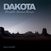 """Dakota """"Thoughts become things"""""""